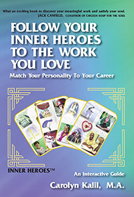 Follow Your Inner Heroes To The Work You Love - Book