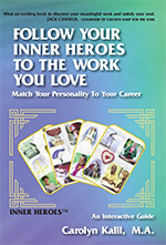 Follow Your Inner Heroes to the Work You Love