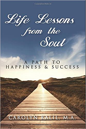 Life Lessons from the Soul: A Path to Happiness and Success